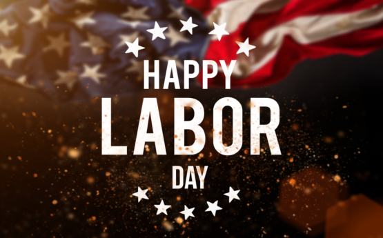 Happy Labor Day – Honoring Millions of Hardworking Americans